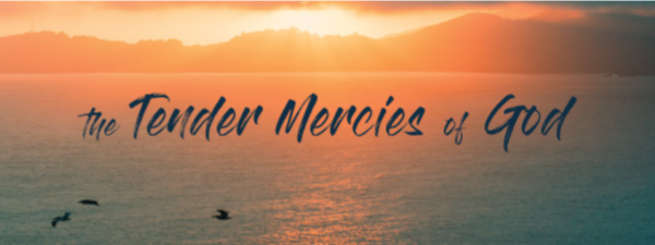 the tender mercies of God